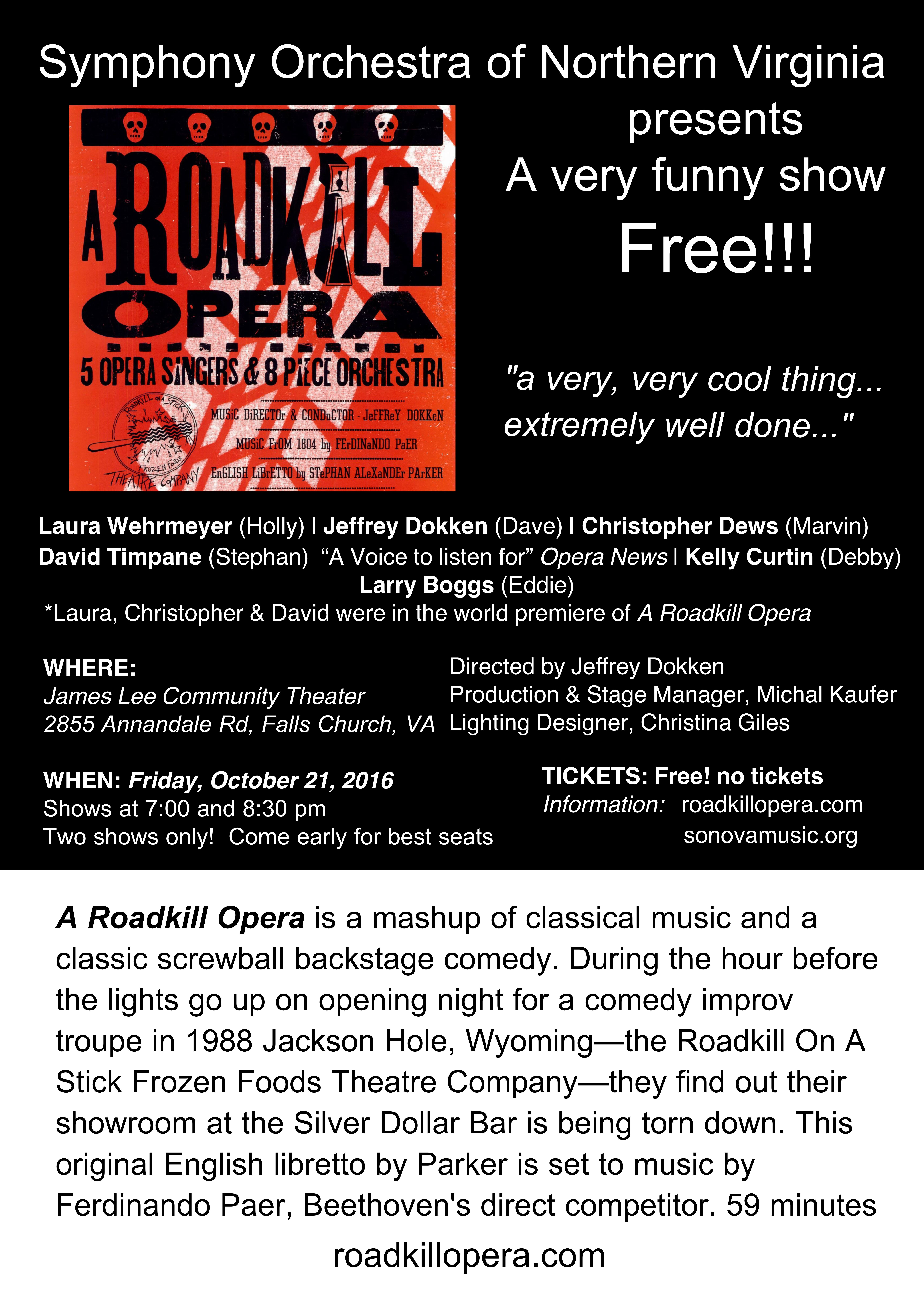 The Symphony Orchestra of Northern Virginia (SONOVA) will present two FREE performances of A Roadkill Opera at 7:00 and 8:30 pm on Friday, October 21, 2016 at the James Lee Community Theater in Falls Church, Virginia