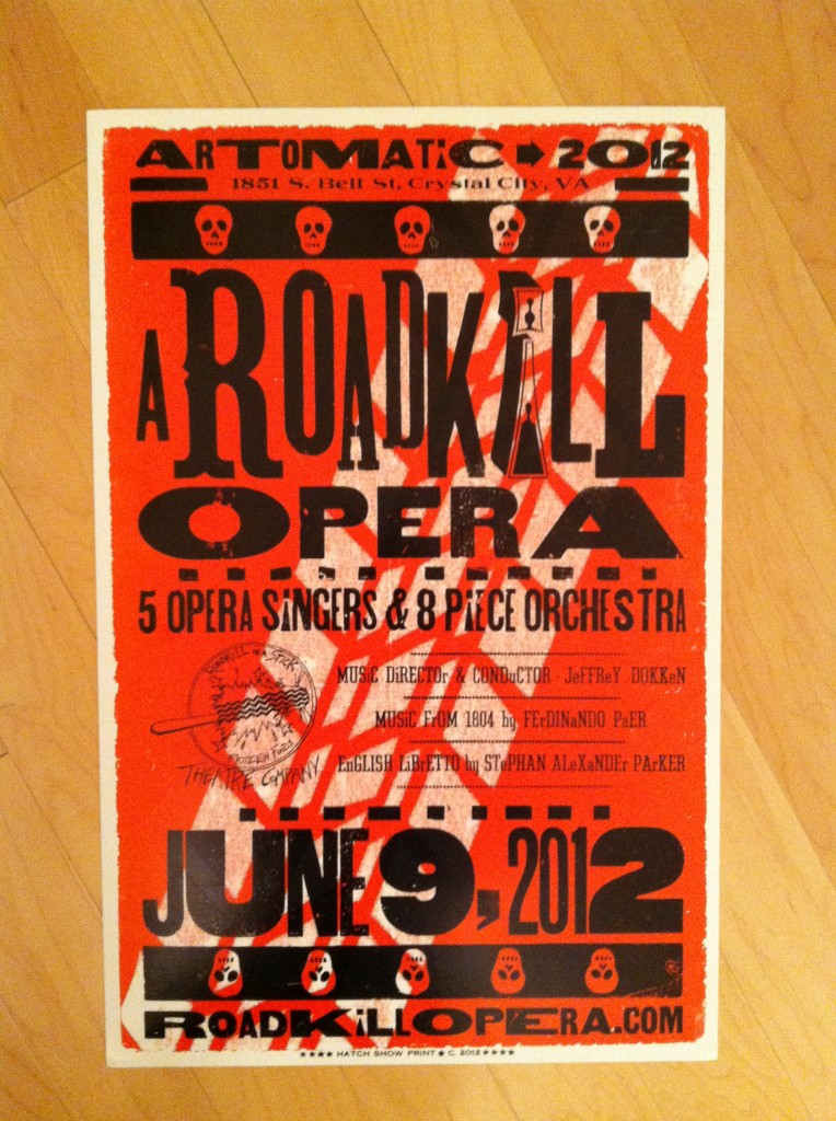 Photo of the Hatch Show Print poster for the workshop concert of A Roadkill Opera at Artomatic 2012 in Crystal City, Virginia